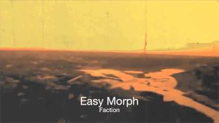 Easy Morph -  Faction (Original Mix) [TRAPEZ]