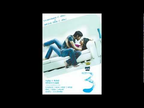 3 tamil movie song -Kannazhaga The Kiss Of Love