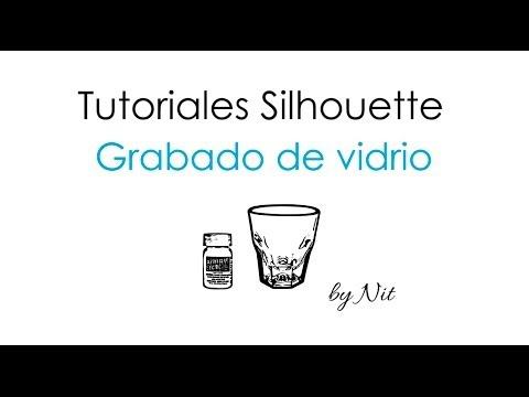 Tutorial grabado de vidrio con tu Silhouette (Español)