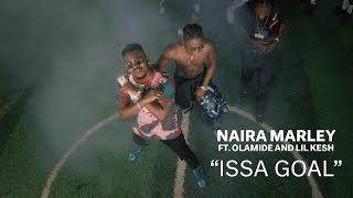 Naira Marley x Olamide x Lil Kesh - Issa Goal (Official Music Video)