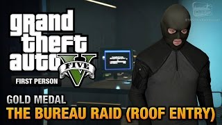 getlinkyoutube.com-GTA 5 - Mission #68 - The Bureau Raid (Roof Entry) [First Person Gold Medal Guide - PS4]