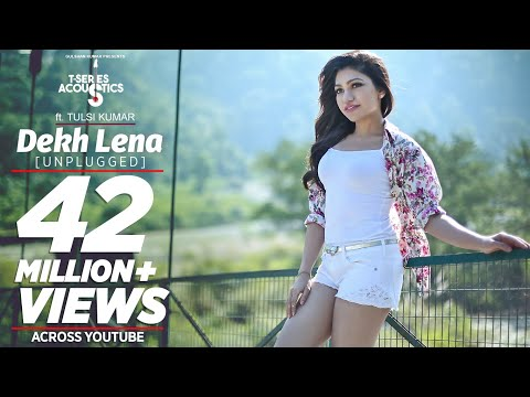 Dekh Lena (Unplugged) Video Song | T-Series Acoustics | Tulsi Kumar | T-Series