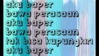 getlinkyoutube.com-Aron Ashab - Baper ft. Clairine Clay lirik