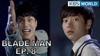 Blade Man | 아이언 맨 EP 8 [SUB : KOR, ENG, CHN, MLY, VIE, IND]