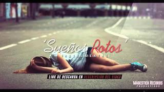 getlinkyoutube.com-'Sueños Rotos' Instrumental Rap Romántico Triste [Prod by: Magestick Records]