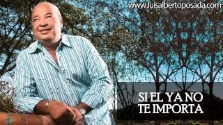 getlinkyoutube.com-Si el ya no te importa   Luis Alberto Posada