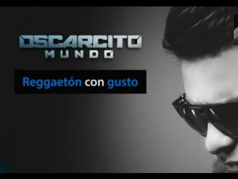 Reggaeton Con Gusto de Oscarcito Letra y Video