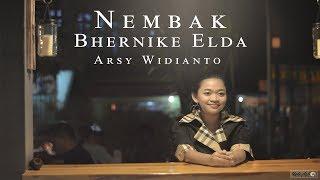 Arsy Widianto - Nembak #MenyatakanCinta | Cover by Bhernike Elda