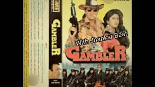 Gambler Gambler (Audio With Jhankar)