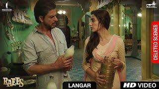 Raees   Langar   Deleted Scene   Shah Rukh Khan, Mahira Khan, Nawazuddin Sidiqqui