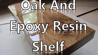 Epoxy Resin And Burr Oak Shelf................ DSNERV