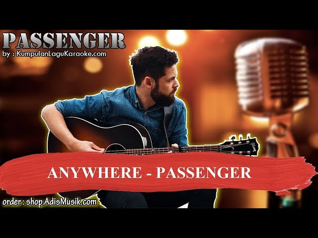 ANYWHERE - PASSENGER Karaoke