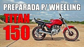 Titan 150 preparada para Wheeling