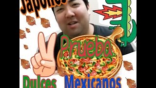 getlinkyoutube.com-JAPONES  oso PRUEBA DULCES MEXICANOS ! mis clases de japones