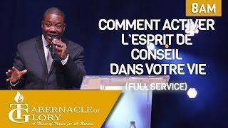 Pasteur Gregory Toussaint | Comment Relacher l'Esprit de Conseil Dans Votre Vie | 8 AM