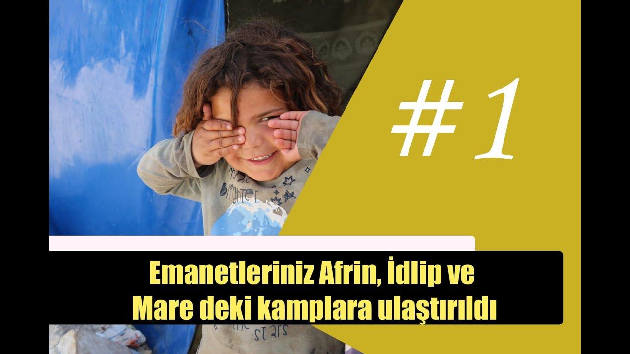 Suriye-Afrin Emanetleriniz Afrin, İdlip ve Mare deki kamplara ulaştırıldı