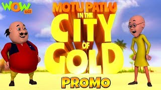 Motu Patlu In The City Of Gold | Movie Promo | WowKidz