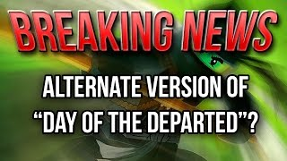 "getlinkyoutube.com-BREAKING NEWS: Alternate Version of ""Day of the Departed""?"