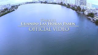 getlinkyoutube.com-Darkiel - Cuando Las Horas Pasen (Official Video)