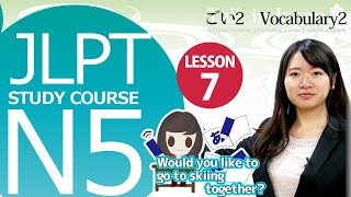 getlinkyoutube.com-JLPT N5 Lesson 7-4 Vocabulary「Would you like to go to skiing together?」【日本語能力試験】