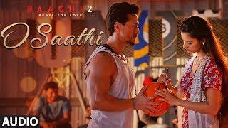 O Saathi Full Song   Baaghi 2   Tiger Shroff   Disha Patani   Arko   Ahmed Khan   Sajid Nadiadwala width=