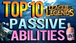 getlinkyoutube.com-Top 10 Passive Abilities - League of Legends