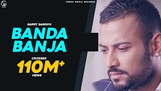 getlinkyoutube.com-Garry Sandhu | Banda Ban Ja | Official Video 2014
