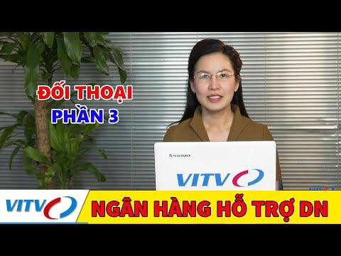 VITV – Ngân hàng hỗ trợ DN trước tác động của dịch Covid-19 lần thứ 4 (P.3) Đối Thoại