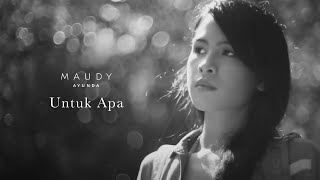 getlinkyoutube.com-Maudy Ayunda - Untuk Apa | Official Video Clip
