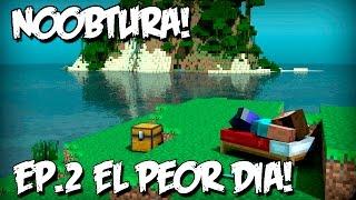 getlinkyoutube.com-Minecraft Xbox One | NOOBTURA - Mi PEOR DIA! | Ep.2 | Serie de Supervivencia