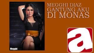 Megghi Diaz - Gantung Aku Di Monas
