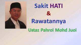 getlinkyoutube.com-Ustaz Pahrol Mohd Juoi - Sakit HATI & Rawatannya