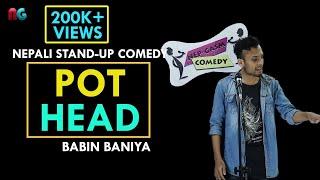 PotHeads | Nepali Stand-up Comedy | Babin Baniya | Nep-Gasm Comedy