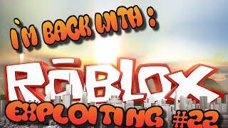 getlinkyoutube.com-[Roblox Exploiting #22] I`m back!!!