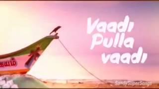 Vadi pulla vadi full lyric song tamil hip hop tamizha