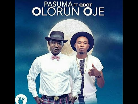 PASUMA Ft QDOT | OLORUN OJE [OFFICIAL VIDEO]