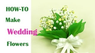 getlinkyoutube.com-How to Make Nylon Wedding Flower -  Lily of the Valley