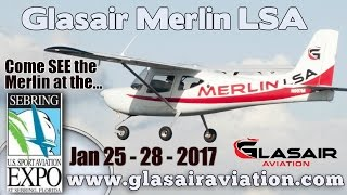getlinkyoutube.com-Glasair Merlin Light Sport Aircraft to be on display at the U.S. Sport Aviation Expo 2017!