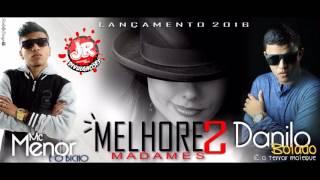 MC MENOR E MC DANILO BOLADO - MELHORES MADAMES - MÚSICA NOVA 2016 JR DIVULGAÇÕES
