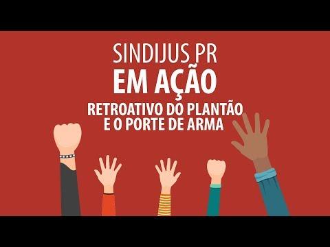 Sindijus-PR em ação: retroativo do plantão e o porte de arma