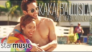 getlinkyoutube.com-Kakai Bautista - Bakit Nga Ba Mahal Kita  (Official Music Video)