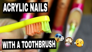getlinkyoutube.com-ACRYLIC NAILS WITH A TOOTHBRUSH | TOOTHBRUSH CHALLENGE ♡