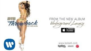 B.o.B - Throwback (ft. Chris Brown)