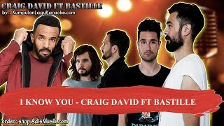 I KNOW YOU - CRAIG DAVID FT BASTILLE Karaoke