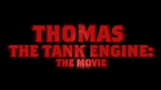 """Thomas the Tank Engine: The Movie"" Official Trailer #1 (FanFilm) 