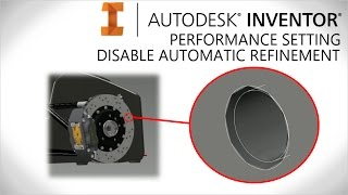 getlinkyoutube.com-Large assembly performance, Disable Automatic Refinement | Autodesk Inventor 2016