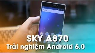 getlinkyoutube.com-Sky A870 chạy Android 6.0 - Có gì mới?