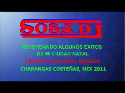 Pinotepa Nacional, Charangas costenas, Mix 2011 by Sosa Dj'
