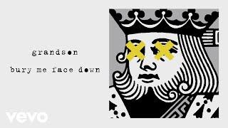 Grandson   Bury Me Face Down (Audio)