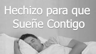getlinkyoutube.com-Hechizo para que sueñe contigo